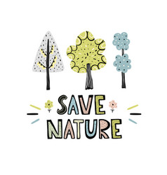save nature hand drawn lettering with cute trees vector image