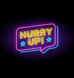 Hurry up lable in glowing neon style with speech vector