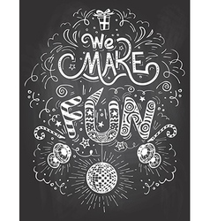 We Make Fun chalkboard vector image