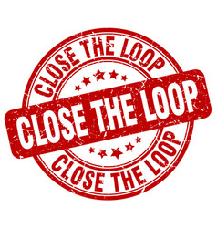 close the loop red grunge stamp vector image