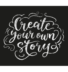 Create your story chalk poster vector