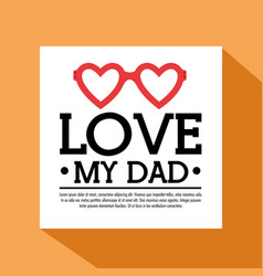 love my dad icon vector image