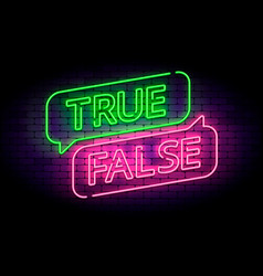 True and false neon sign with speech bubbles on a vector