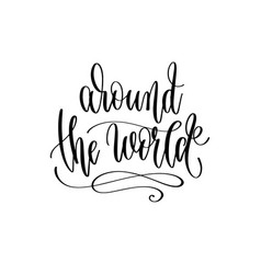 Around world - hand lettering inscription text vector