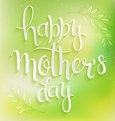 hand drawn mothers day lettering On a green blur vector image