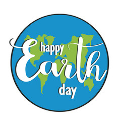 Earth day earth globe holiday lettering vector