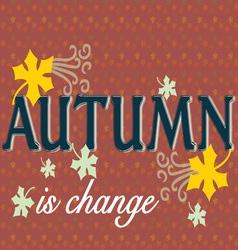 Autumn is change vector
