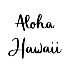Aloha hawaii hand lettering on white background vector