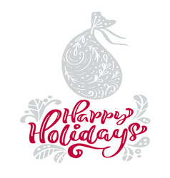 happy holidays calligraphy christmas lettering vector image