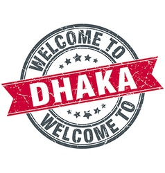 Welcome to Dhaka red round vintage stamp vector