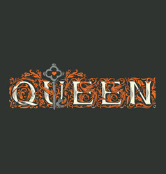 word queen ornate vintage lettering and old key vector image
