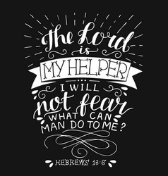 Hand lettering with bible verse the lord is my vector