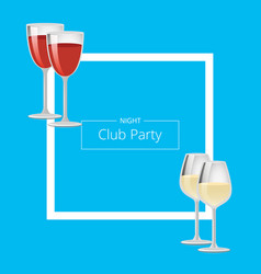 night club party poster with red and white wine vector image