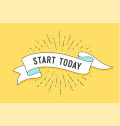 Start today vintage ribbon banner vector