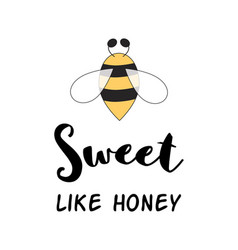 Sweet like honey balove quote cute phrase with vector