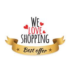 We love shopping best offer vector