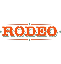 Vintage rodeo signs vector image vector image