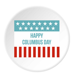 Happy columbus day flag icon circle vector