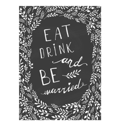 Poster wedding lettering Eat drink and be married vector image vector image