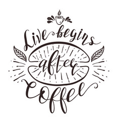 quote for coffee hand-drawn lettering vector image