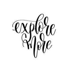 explore more - hand lettering inscription text to vector image