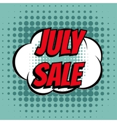 July sale comic book bubble text retro style vector