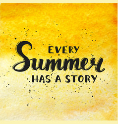 Quote every summer has a story on watercolor vector