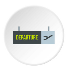 Sign departure at airport icon circle vector