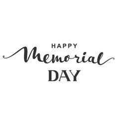 Happy memorial day calligraphy hand written text vector