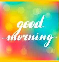 lettering inscription good morning vector image
