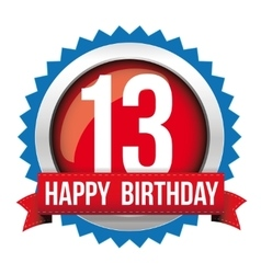 Thirteen years happy birthday badge ribbon vector image
