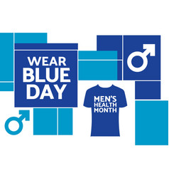 Wear blue day part mens health month holiday vector