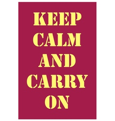 Keep calm and carry on dark red vector image