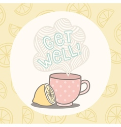 Get well greeting card with cute cup vector