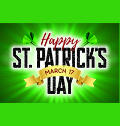 happy saint patricks day greeting card 17 march vector image