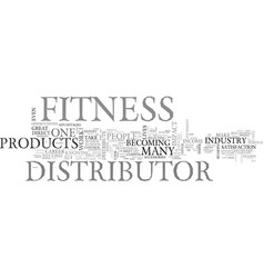 Why become a fitness distributor text word cloud vector