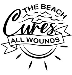 Beach cures all wounds on white background vector