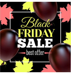 Black friday sale poster with shiny balloons on vector
