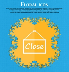 Close icon sign Floral flat design on a blue vector