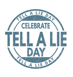 Tell a lie day sign or stamp vector