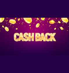 Cash back 3d golden text with falling down coins vector