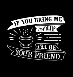 food and drink quote good for your goods vector image