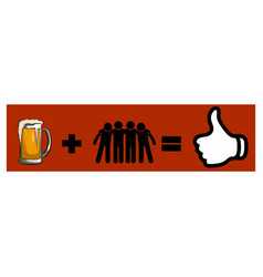 friends having fun drinking a beer vector image
