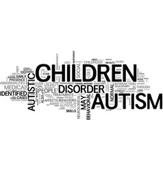 Autism and its generated behavioral and mental vector