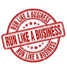 run like a business red grunge stamp vector image
