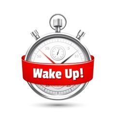 Silver stopwatch with a message urging to wake up vector