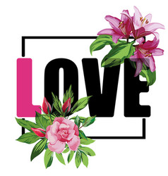 slogan love flowers t-shirt print ver2 vector image