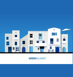 Greek islands view of typical greek island vector