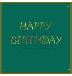 Happy birthday artistic font greeting card vector