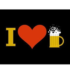 I love beer Sign of heart and mug of alcoholic vector image